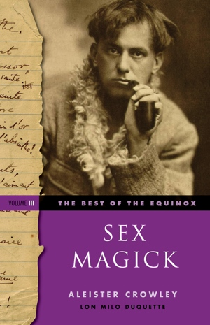 Aleister Crowley Lon Milo DuQuette Sex Magick from Weiser Books