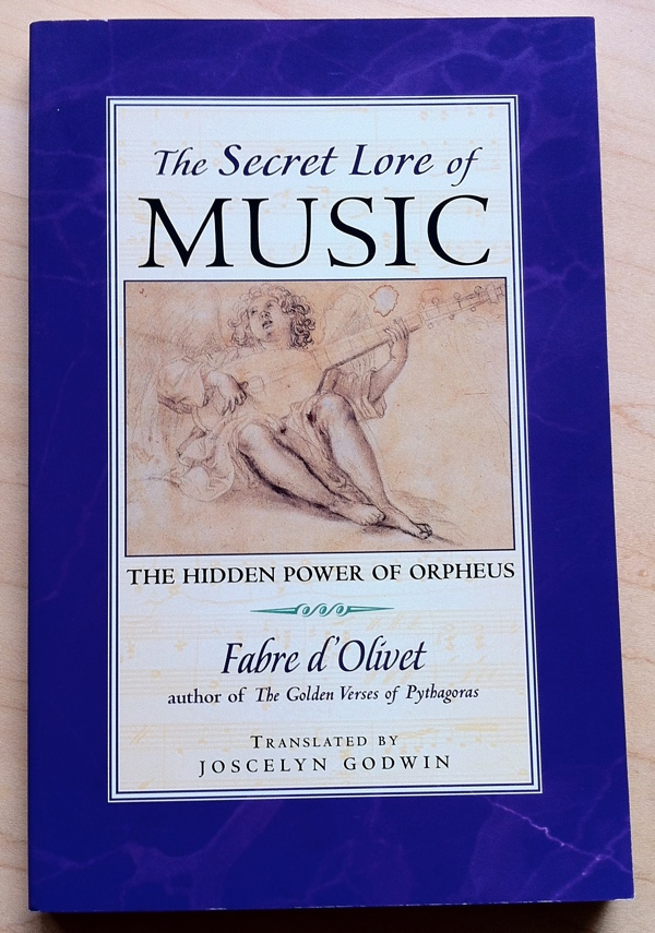 Fabre d'Olivet Joscelyn Godwin The Secret Lore of Music from Inner Traditions