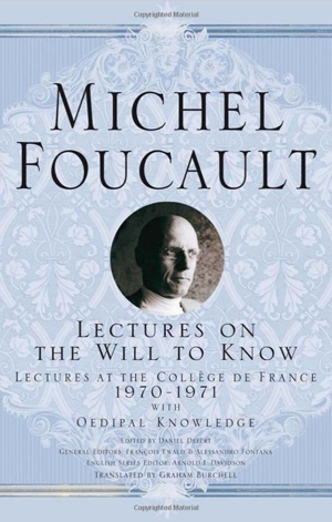 Michel Foucault Arnold I I Davidson Graham Burchell Lectures on the Will to Know