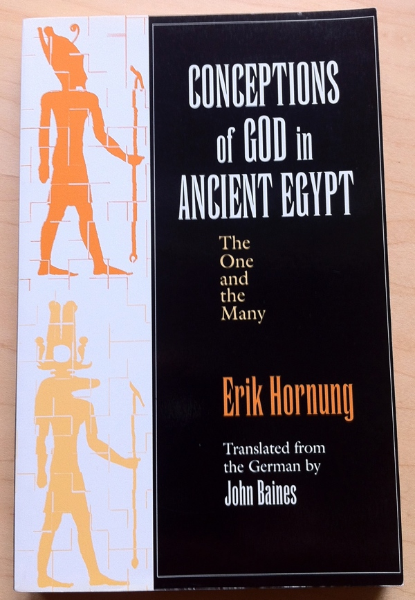 Erik Hornung Conceptions of God in Ancient Egypt from Cornell University Press