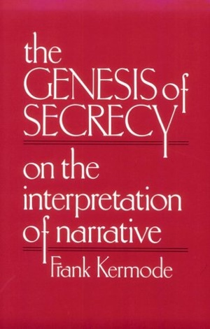 Frank Kermode The Genesis of Secrecy from Harvard University Press