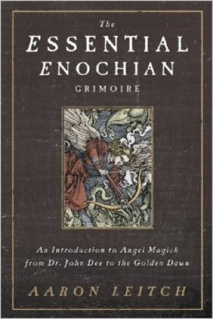 Aaron Leitch The Essential Enochian Grimoire from Llewellyn Publications