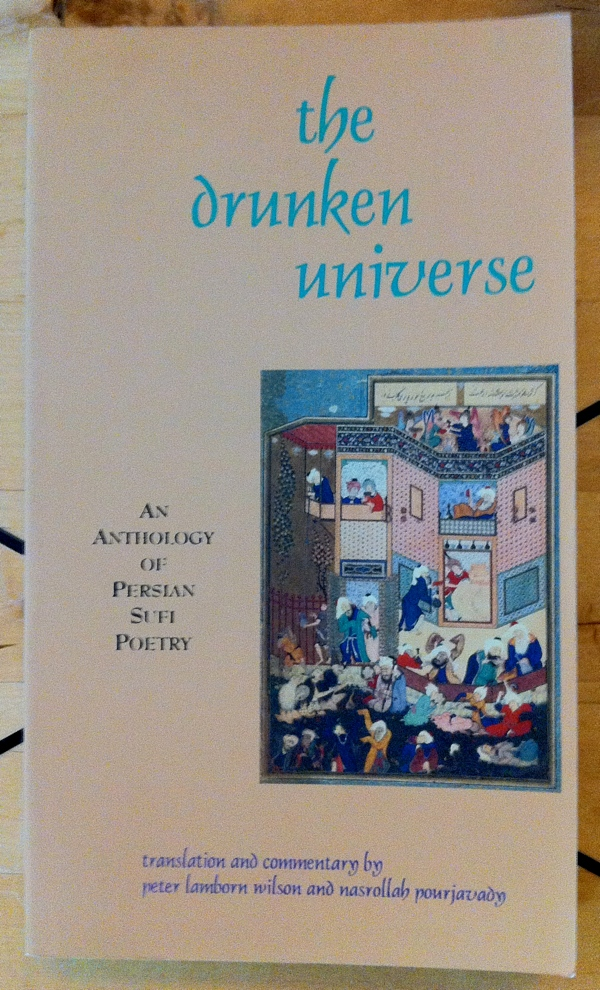 Peter Lamborn Wilson Nasrollah Pourjavady The Drunken Universe from Omega Publications