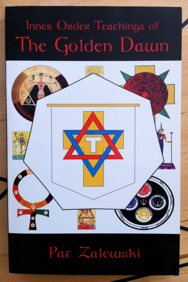Pat Zalewski Nick Farrell Inner Order Teachings of the Golden Dawn from Thoth Publications