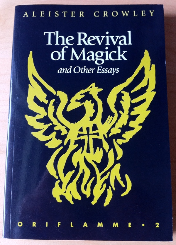 Aleister Crowley The Revival of Magick and Other Essays from New Falcon