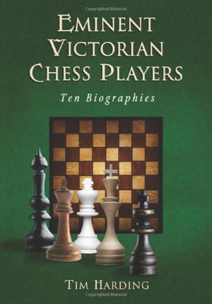 Tim Harding Eminent Victorian Chess Players