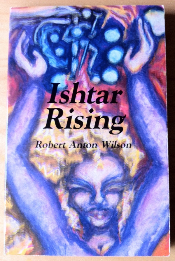 Robert Anton Wilson Ishtar Rising from Falcon Press