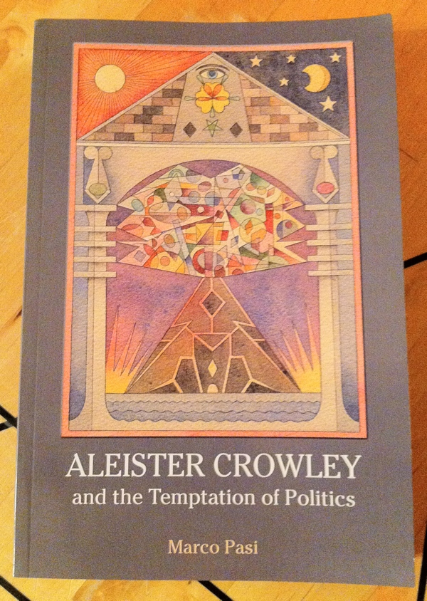 Marco Pasi Aleister Crowley and the Temptation of Politics from Acumen Publishing