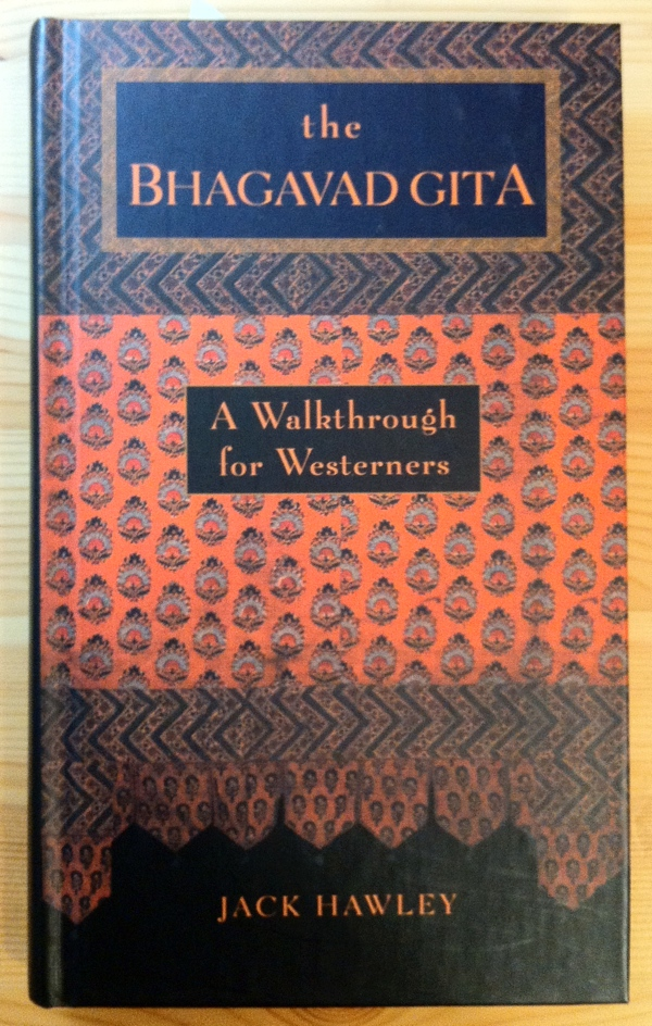 Jack Hawley The Bhagavad Gita from New World Library