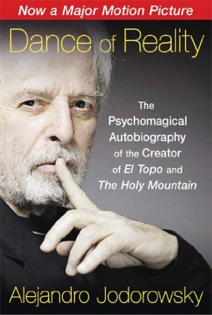 Alejandro Jodorowsky Dance of Reality from Park Street Press / Inner Traditions