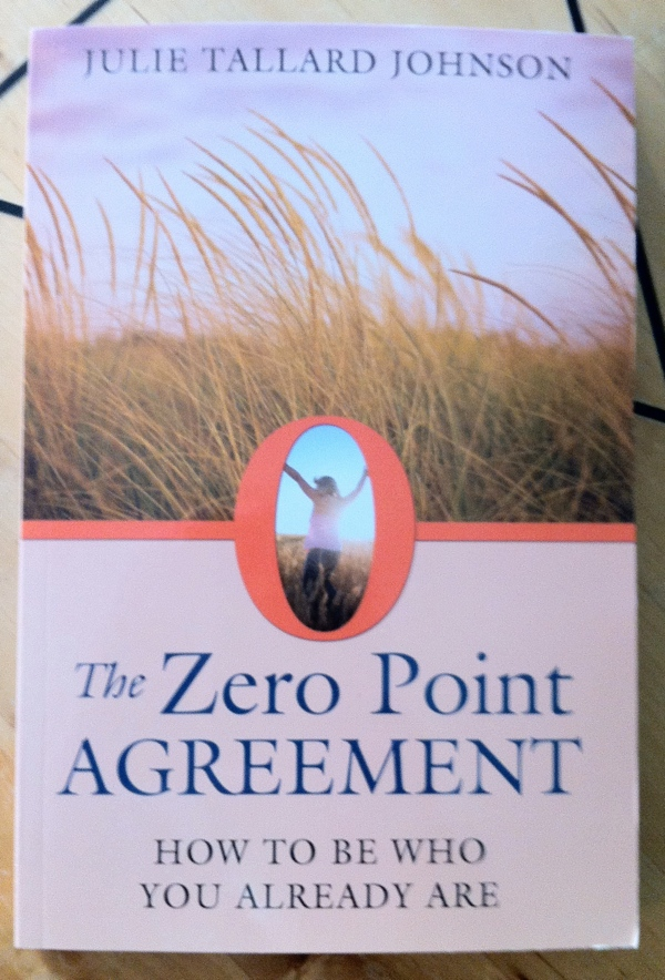 Julie Tallard Johnson The Zero Point Agreement from Destiny Books / Inner Traditions