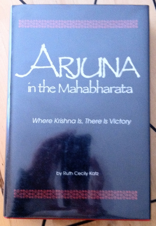 Ruth Cecily Katz Arjuna in the Mahabharata from University of South Carolina Press