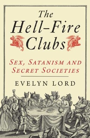 Evelyn Lord The Hell-Fire Clubs