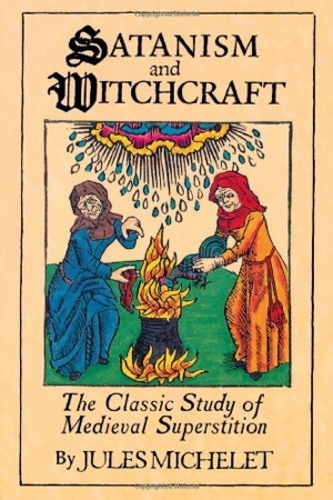 Jules Michelet Satanism and Witchcraft
