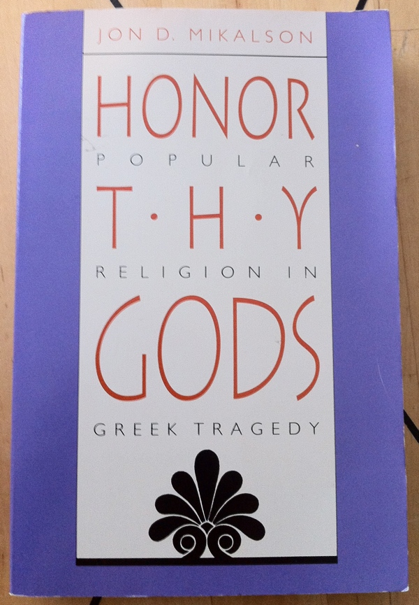 Jon D Mikalson Honor Thy Gods from University of North Carolina Press