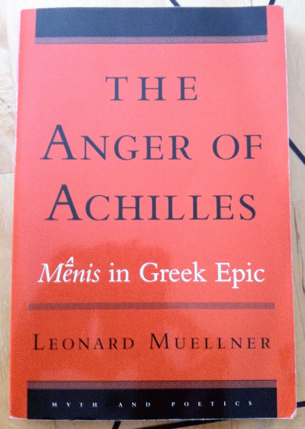 Leonard Muellner The Anger of Achilles from Cornell University Press