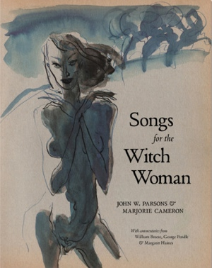 John Whiteside 'Jack' Parsons Marjorie Cameron Songs for the Witch Woman from Fulgur Esoterica UK