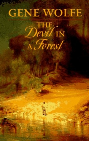 Gene Wolfe The Devil in a Forest