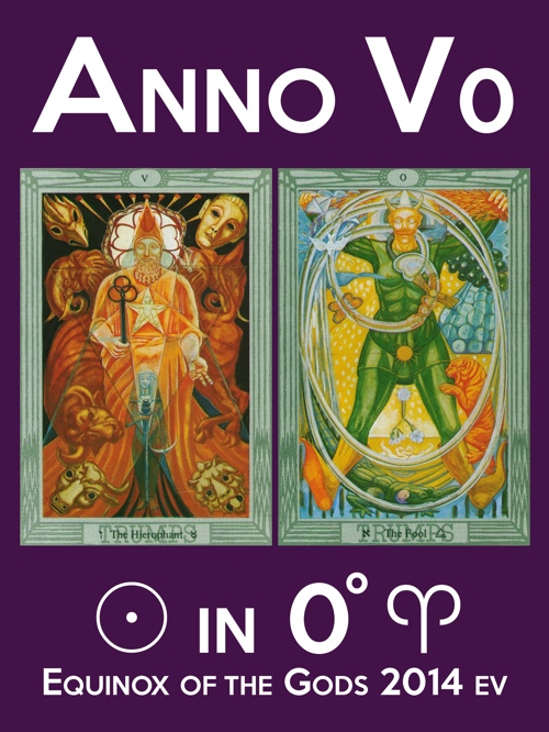 Anno V 0, Sun in Aries, Equinox of the Gods 2014 EV