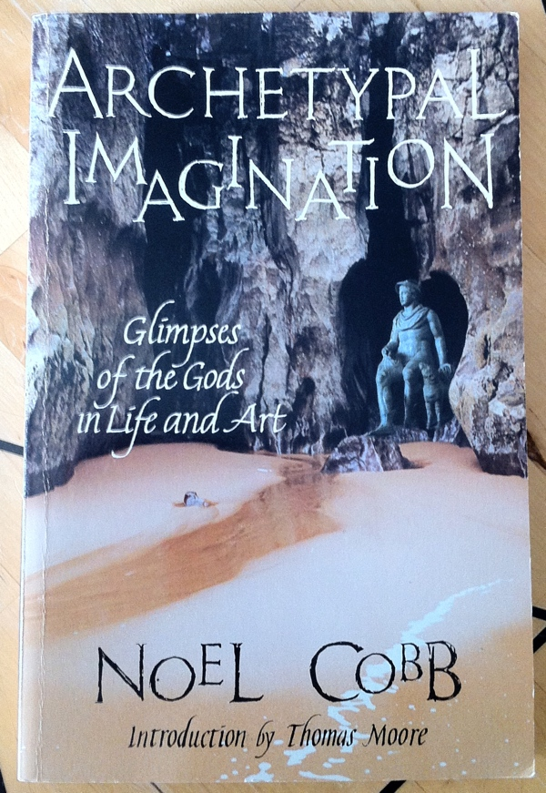 Noel Cobb Thomas Moore Archetypal Imagination from Lindisfarne Press
