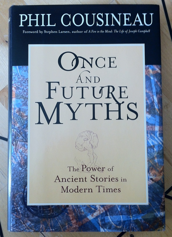 Phil Cousineau Once and Future Myths from Conari Press