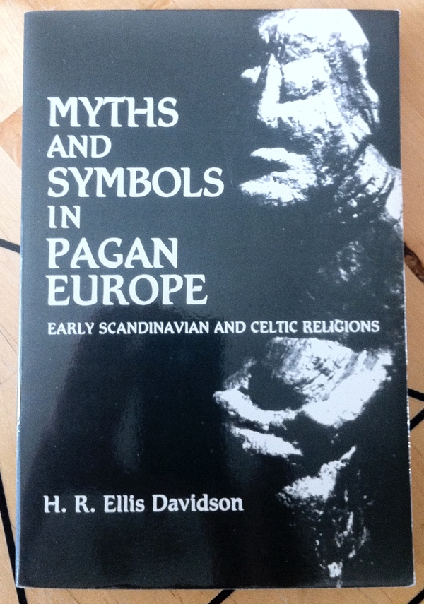 H R Ellis Davidson Myths and Symbols in Pagan Europe from Syracuse University Press