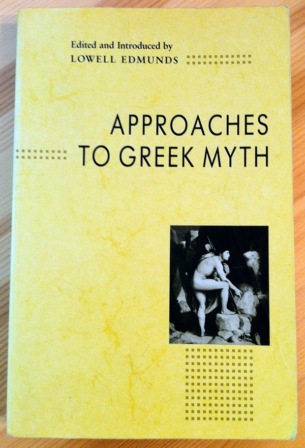 Lowell Edmunds Approaches to Greek Myth from Johns Hopkins