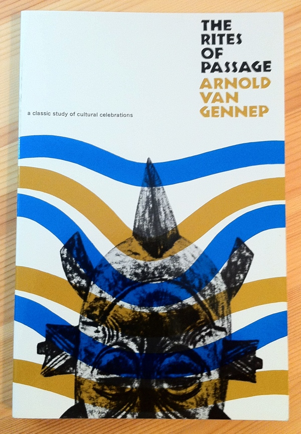 Arnold van Gennep The Rites of Passage from University of Chicago Press