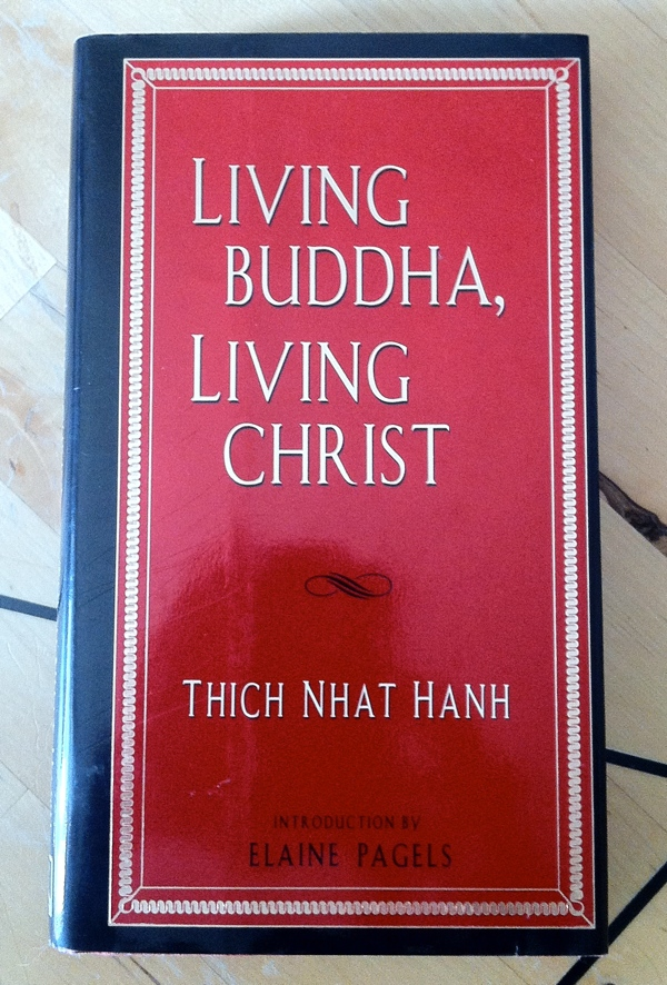 Thich Nhat Hahn Elaine Pagels Living Buddha, Living Christ from Riverhead Books