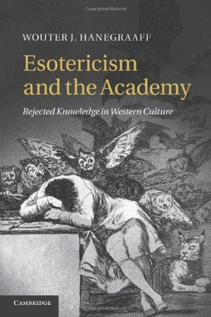 Wouter J Hanegraaff Esotericism and the Academy from Cambridge University Press
