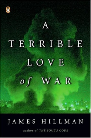 James Hillman A Terrible Love of War
