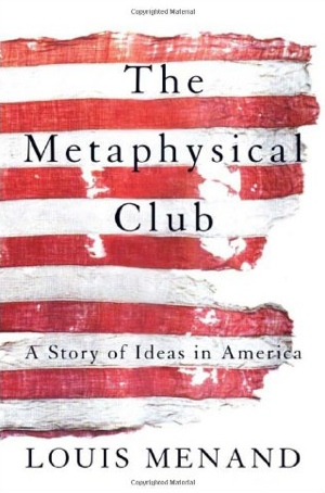 Louis Menand The Metaphysical Club