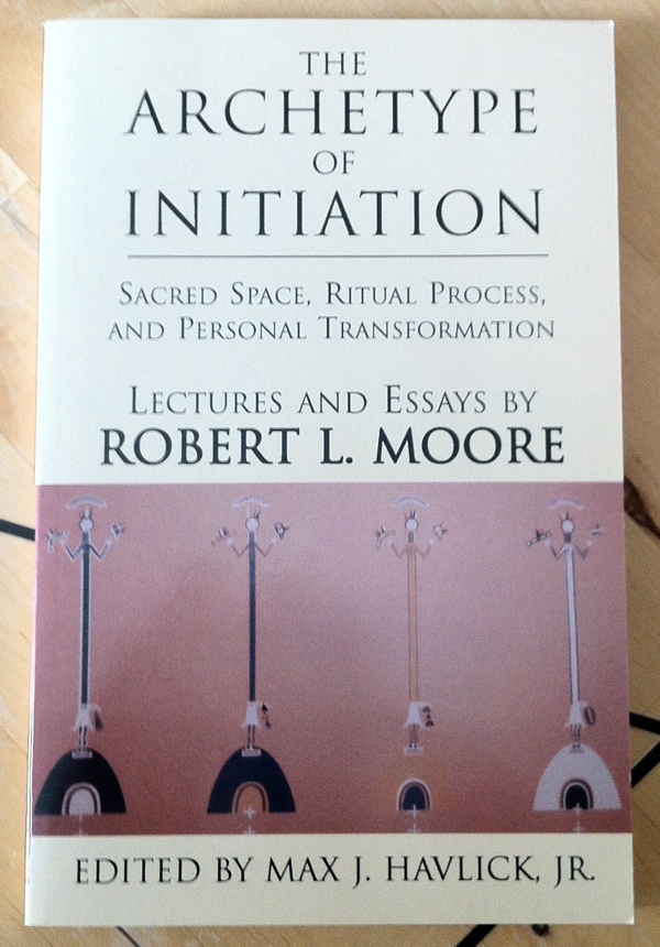 Robert L Moore Max J Havlick Jr The Archetype of Initiation