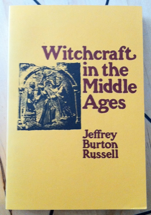 Jeffrey Burton Russell Witchcraft in the Middle Ages from Cornell University Press