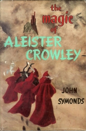 John Symonds The Magic of Aleister Crowley