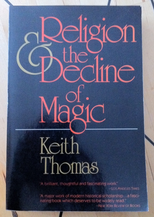 Keith Thomas Religion & the Decline of Magic from Scribners