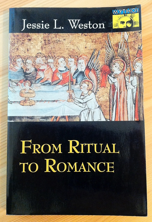 Jessie L Weston From Ritual to Romance from Princeton University Press