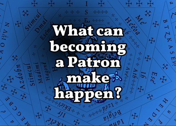 What can becoming a Patron make happen?