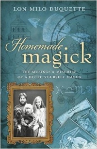 Lon Milo DuQuette Homemade Magick from Llewellyn Publications
