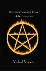 Michael Benjamin The Lesser Banishing Ritual of the Pentagram from Megalithic Books