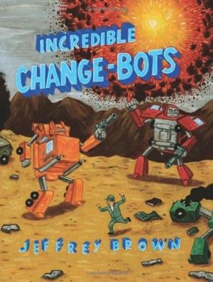Jeffrey Brown Incredible Change-Bots