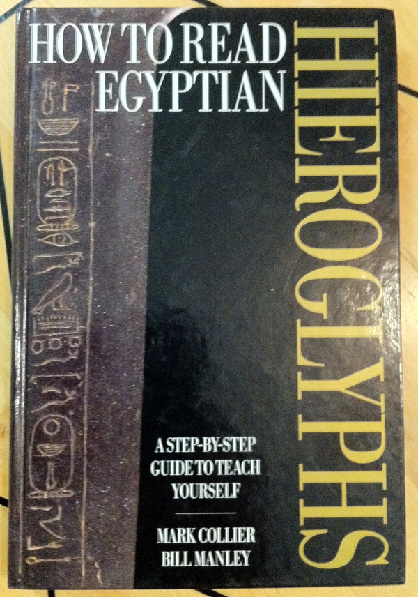 Mark Collier Bill Manley How to Read Egyptian Hieroglyphs from University of California Press