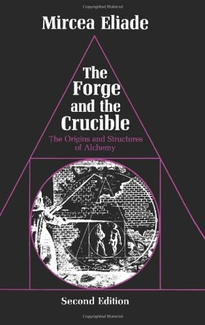 Mircea Eliade The Forge and the Crucible from University of Chicago Press