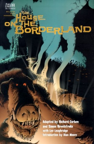 WIlliam Hope Hodgson Richard Corben Simon Revelstroke Alan Moore The House on the Borderland