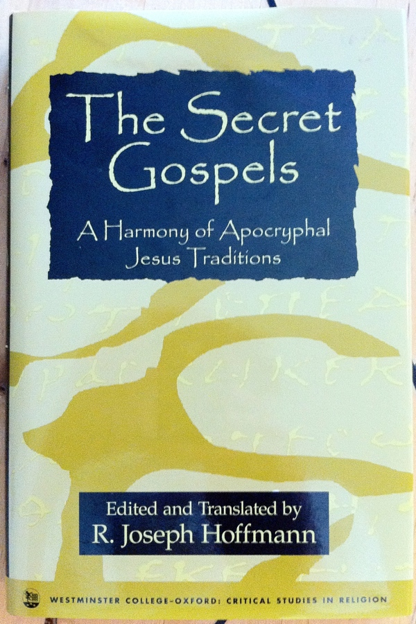 R Joseph Hoffmann The Secret Gospels