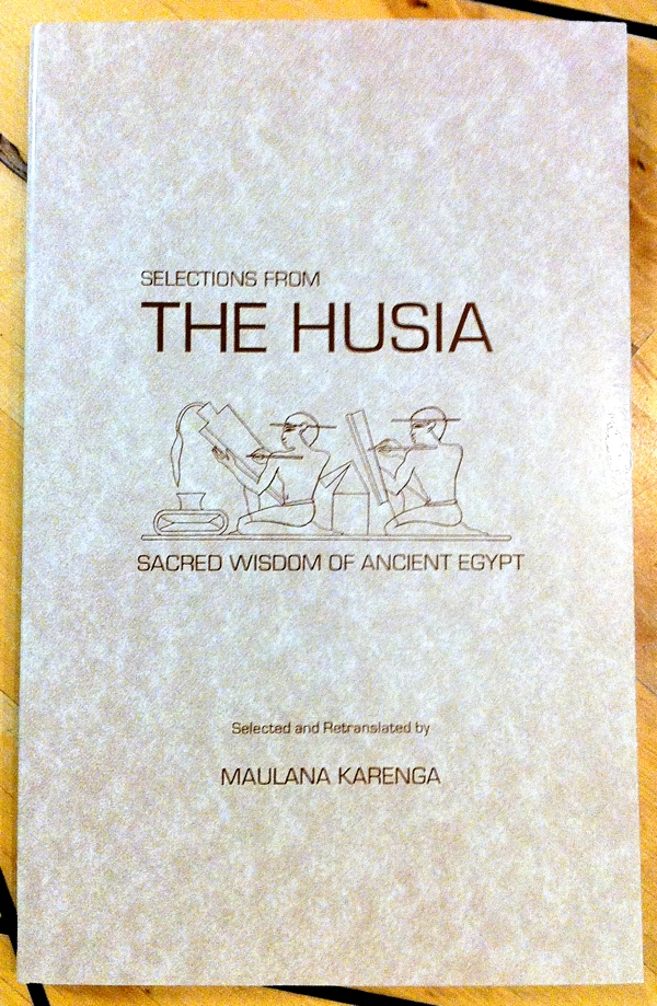 Maulana Karenga Selections from the Husia from University of Sankore Press