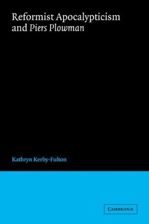 Kathryn Kerby-Fulton Reformist Apocalypticism and Piers Plowman from Cambridge University Press