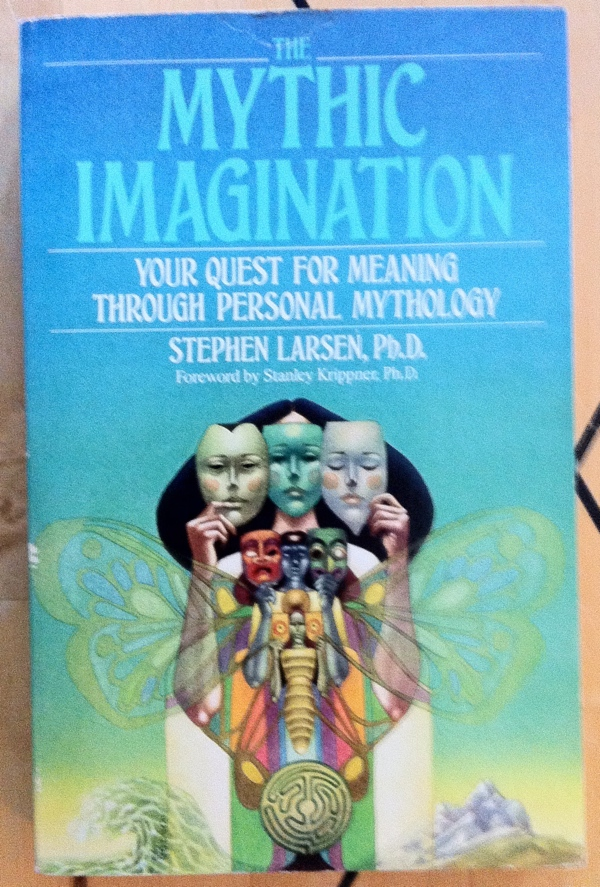 Stephen Larsen The Mythic Imagination