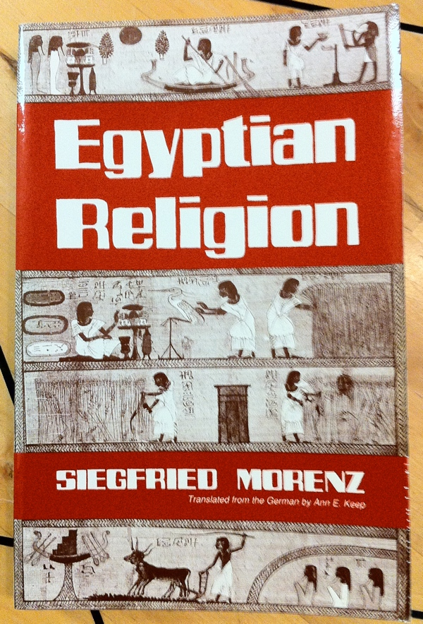 Siegfried Morenz Ann E Keep Egyptian Religion from Cornell University Press