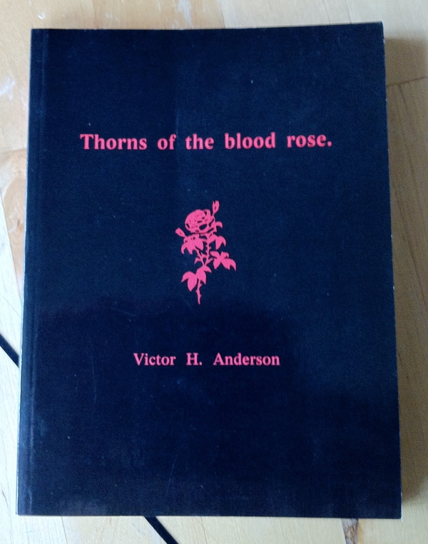 Victor H Anderson Thorns of the blood rose from Acorn Guild Press
